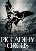 Piccadilly Circus by James Allen Mitchell (paperback)