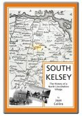 South Kelsey: The History of a North Lincolnshire Village by Jean Collins