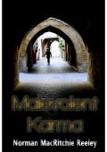 Malevolent Karma by Norman MacRitchie Reeley