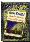 The Invisible College Book I: They Do Things Differently Here by Owen W Knight