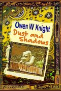 Dust and Shadows by Owen W Knight