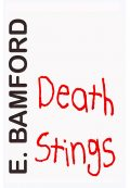 Death Stings by E. Bamford (Paperback)