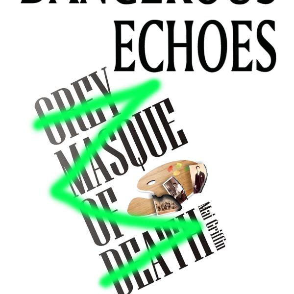 Dangerous Echoes by Mai Griffin