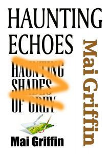 Haunting Echoes by Mai Griffin