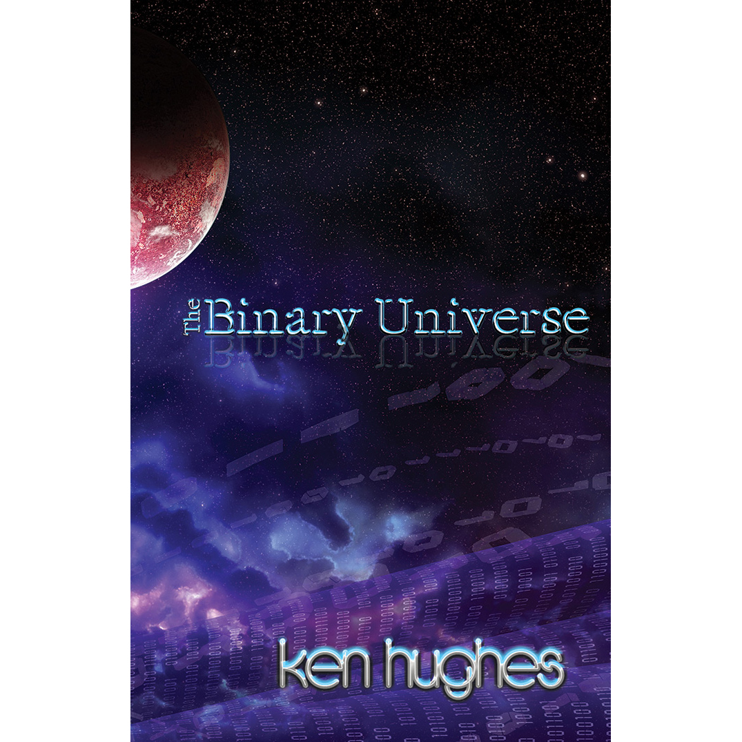 THE BINARY UNIVERSE: A Theory of Time | U P Publications